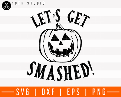 Let's get smashed SVG | M28F10 Craft House SVG - SVG files for Cricut and Silhouette