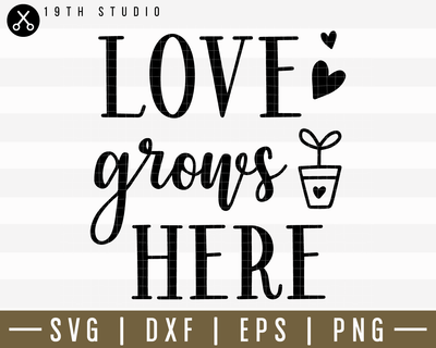 Love Grows Here SVG | M14F18 Craft House SVG - SVG files for Cricut and Silhouette
