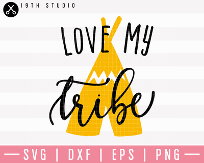 Love My Tribe SVG | M23F7 Craft House SVG - SVG files for Cricut and Silhouette