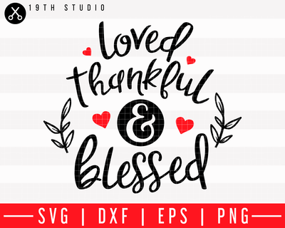 Loved thankful and blessed SVG | M43F27 Craft House SVG - SVG files for Cricut and Silhouette