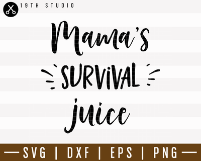 Mama's Survival Juice SVG | M7F14 Craft House SVG - SVG files for Cricut and Silhouette