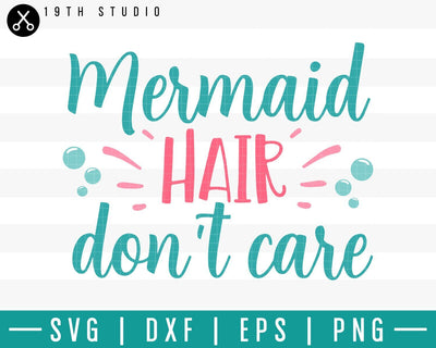 Mermaid hair dont care SVG | M33F7 Craft House SVG - SVG files for Cricut and Silhouette