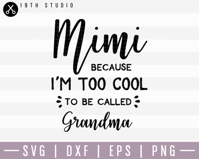 Mimi Bacause I Am Too Cool SVG | M15F11 Craft House SVG - SVG files for Cricut and Silhouette