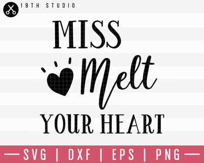 Miss Melt Your Heart SVG | M19F26 Craft House SVG - SVG files for Cricut and Silhouette