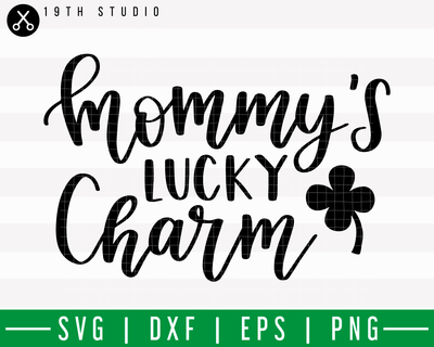 Mommy's Lucky Charm SVG | M18F16 Craft House SVG - SVG files for Cricut and Silhouette