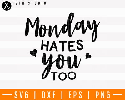 Monday hates you too SVG | M4F16 Craft House SVG - SVG files for Cricut and Silhouette