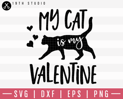 My Cat Is My Valentine SVG | M19F28 Craft House SVG - SVG files for Cricut and Silhouette