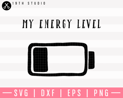 My Energy Level SVG | M5F9 Craft House SVG - SVG files for Cricut and Silhouette
