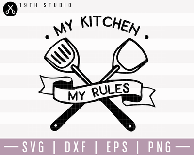My Kitchen My Rules SVG | M22F13 Craft House SVG - SVG files for Cricut and Silhouette