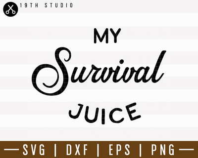 My Survival Juice SVG | M7F16 Craft House SVG - SVG files for Cricut and Silhouette