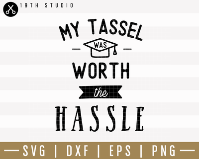My Tassel Was Worth The Hassle SVG | M24F9 Craft House SVG - SVG files for Cricut and Silhouette