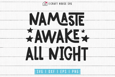 Namaste awake all night SVG | M53F Craft House SVG - SVG files for Cricut and Silhouette