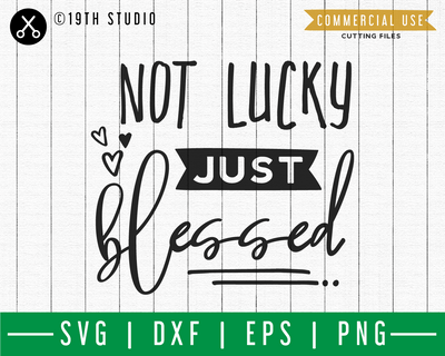 Not lucky just blessed SVG | A St. Patrick's Day SVG cut file M45F Craft House SVG - SVG files for Cricut and Silhouette