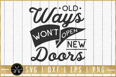 Old ways won't open new doors SVG | M51F | Motivational SVG cut file Craft House SVG - SVG files for Cricut and Silhouette