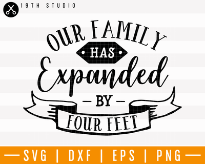 Our family has extended by four feet SVG | M25F14 Craft House SVG - SVG files for Cricut and Silhouette