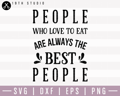People Who Love To Eat Are The Best SVG | M22F14 Craft House SVG - SVG files for Cricut and Silhouette
