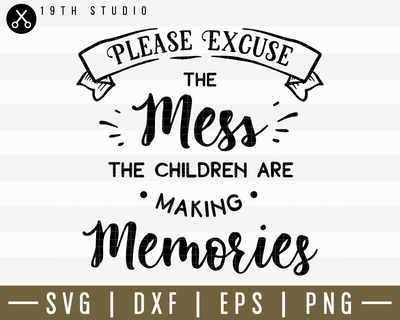 Please Excuse The Mess The Children Are SVG | M14F21 Craft House SVG - SVG files for Cricut and Silhouette