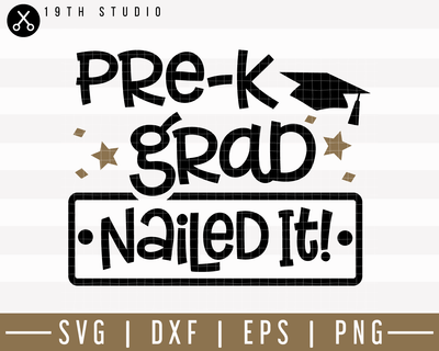 Pre-k grad nailed it SVG | M24F11 Craft House SVG - SVG files for Cricut and Silhouette