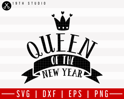 Queen of the New Year SVG | M21F47 Craft House SVG - SVG files for Cricut and Silhouette