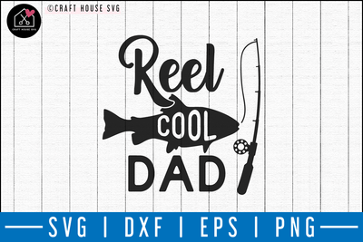 Reel cool dad SVG | M50F | Dad SVG cut file Craft House SVG - SVG files for Cricut and Silhouette
