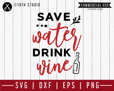 Save water drink wine SVG | M47F | A Wine SVG cut file Craft House SVG - SVG files for Cricut and Silhouette