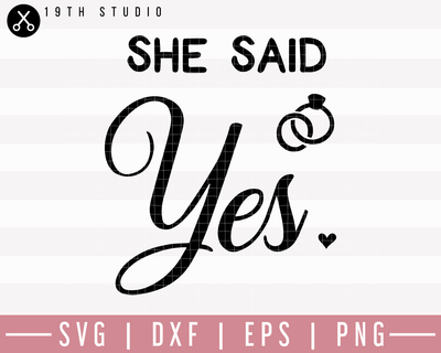 She Said Yes SVG | M27F24 Craft House SVG - SVG files for Cricut and Silhouette