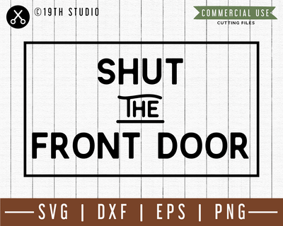 Shut the front door SVG |M49F| A Doormat SVG file Craft House SVG - SVG files for Cricut and Silhouette