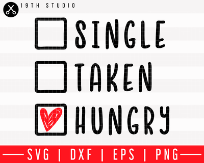 Single taken hungry SVG | M43F38 Craft House SVG - SVG files for Cricut and Silhouette