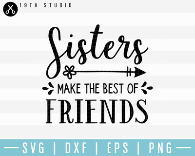 Sisters Make The Best Of Friends SVG | M17F19 Craft House SVG - SVG files for Cricut and Silhouette