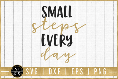 Small steps every day SVG | M51F | Motivational SVG cut file Craft House SVG - SVG files for Cricut and Silhouette