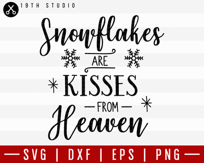 Snowflakes Are Kisses From Heaven SVG | M21F51 Craft House SVG - SVG files for Cricut and Silhouette