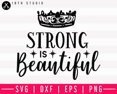 Strong Is Beautiful SVG | M13F14 Craft House SVG - SVG files for Cricut and Silhouette