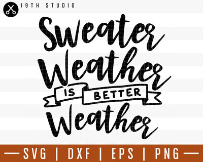 Sweater weather is better weather SVG | M29F17 Craft House SVG - SVG files for Cricut and Silhouette