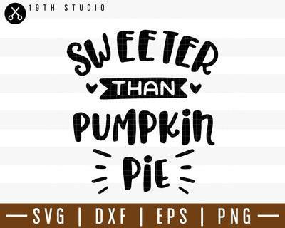 Sweeter than pumpkin pie SVG | M38F8 Craft House SVG - SVG files for Cricut and Silhouette