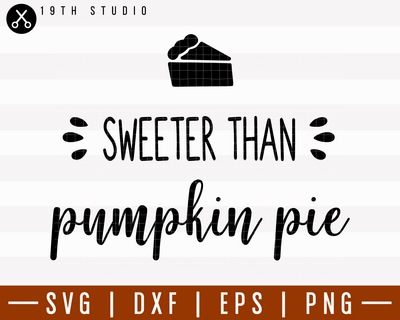 Sweeter Than Pumpkin Pie SVG | M6F9 Craft House SVG - SVG files for Cricut and Silhouette