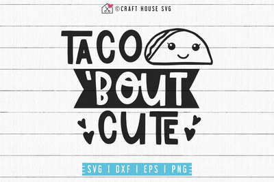 Taco bout cute SVG | M53F Craft House SVG - SVG files for Cricut and Silhouette