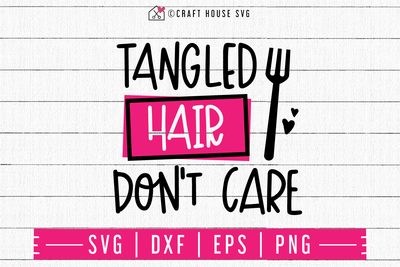 Tangled hair don't care SVG | M48F | A Summer SVG cut file Craft House SVG - SVG files for Cricut and Silhouette