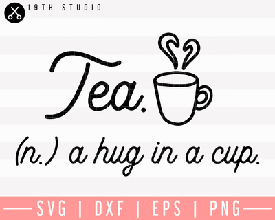Tea A Hug In A Cup SVG | M26F16 Craft House SVG - SVG files for Cricut and Silhouette