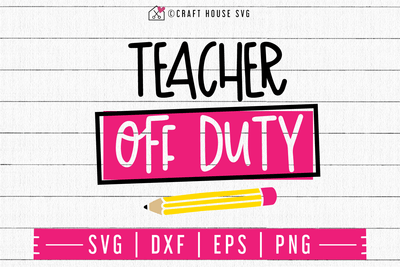 Teacher off duty SVG | M48F | A Summer SVG cut file Craft House SVG - SVG files for Cricut and Silhouette