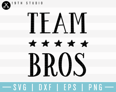 Team Bros SVG | M17F21 Craft House SVG - SVG files for Cricut and Silhouette