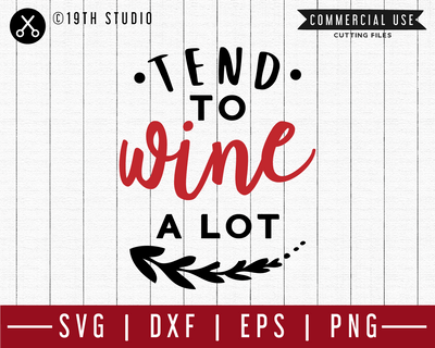 Tend to wine a lot SVG | M47F | A Wine SVG cut file Craft House SVG - SVG files for Cricut and Silhouette