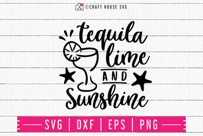Tequila lime and sunshine SVG | M48F | A Summer SVG cut file Craft House SVG - SVG files for Cricut and Silhouette