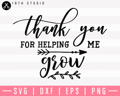 Thank you for helping me grow SVG | M5F21 Craft House SVG - SVG files for Cricut and Silhouette