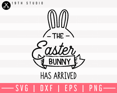 The Easter Bunny Has Arrived SVG | M9F11 Craft House SVG - SVG files for Cricut and Silhouette