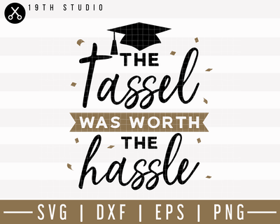 The tassel was worth the hassle SVG | M24F13 Craft House SVG - SVG files for Cricut and Silhouette