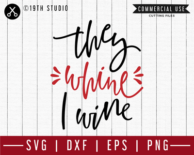 They whine I wine SVG | M47F | A Wine SVG cut file Craft House SVG - SVG files for Cricut and Silhouette
