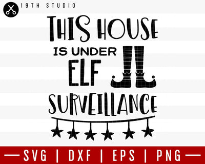 This house is under elf surveillance SVG | M36F14 Craft House SVG - SVG files for Cricut and Silhouette