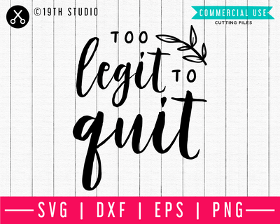 Too legit to quit SVG | A Gym SVG cut file | M44F Craft House SVG - SVG files for Cricut and Silhouette