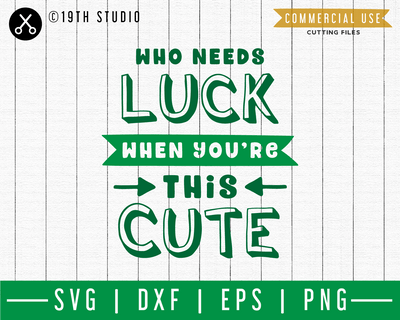 Who needs luck when youre this cute M45F SVG | A St. Patrick's Day SVG cut file M45F Craft House SVG - SVG files for Cricut and Silhouette