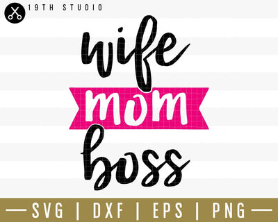 Wife mom boss SVG | M34F15 Craft House SVG - SVG files for Cricut and Silhouette